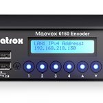 Matrox Maevex 6150 Quad 4K Enterprise Encoder