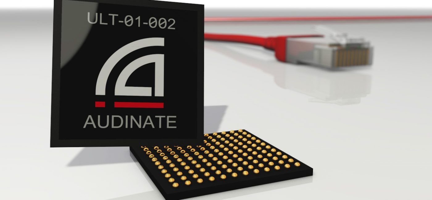 Audinate Announces AES67 Support for Dante Ultimo Chipsets, SMPTE Support Across Dante Platform
