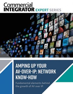 Amping Up Your AV-Over-IP: Network Know-How