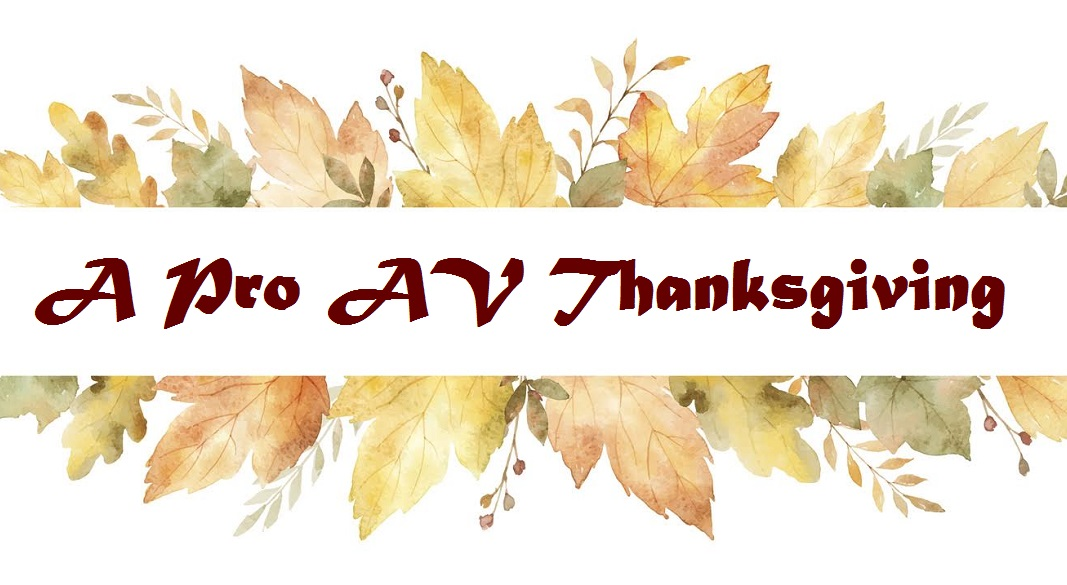 Here's What the Pro AV Industry Says It Is Thankful For This Year