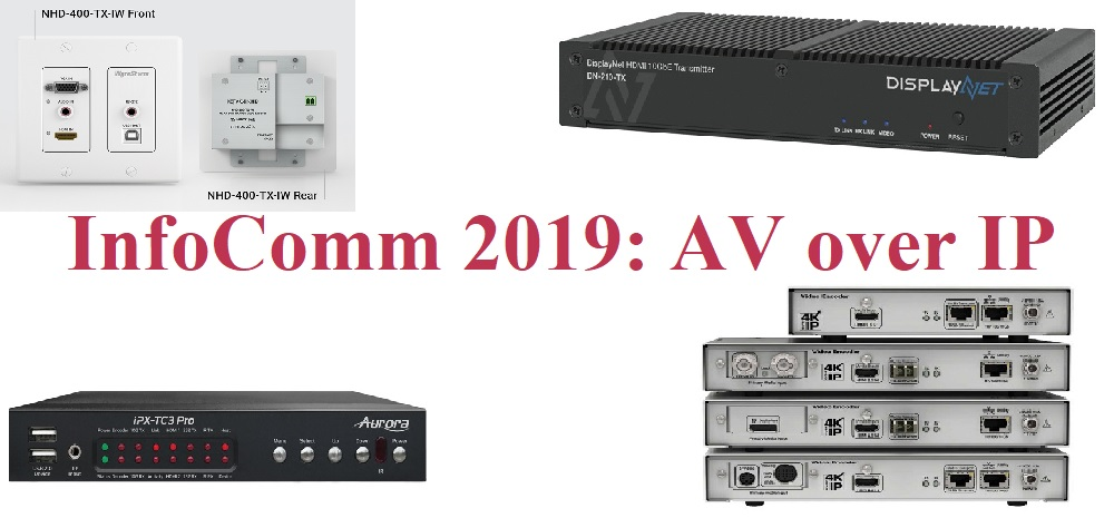 See These AV over IP Products at InfoComm 2019 & Beyond