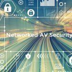 networked AV security