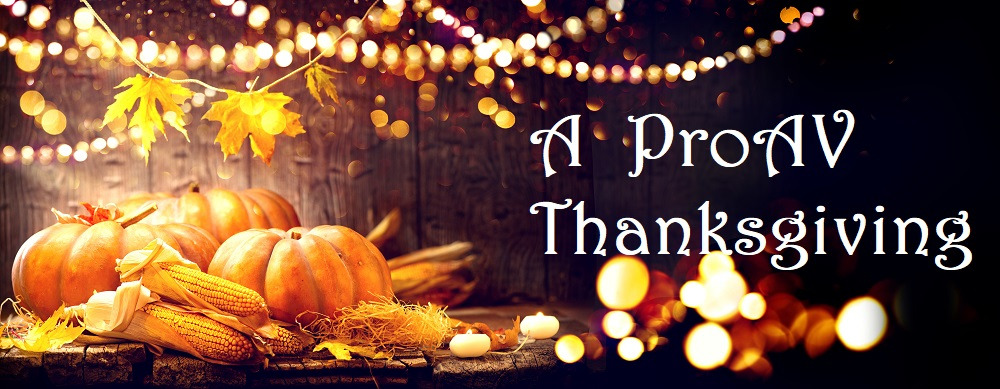 What The Pro AV Industry is Thankful For in 2019 (It's Pretty Touching, Actually)