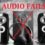 audio systems fails
